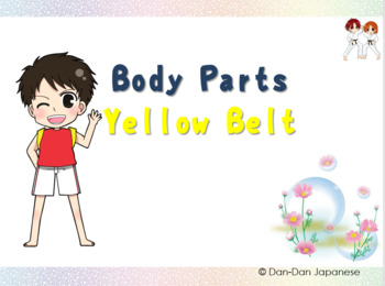 Body Parts PowerPoint; Pic, hiragana, clap [Yellow Belt Unit 1 of 4] DDJ
