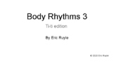 Body Rhythms 3 Ti-ti Edition