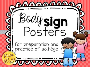 Body Sign Posters for the Preparation and Practice of Solfége/Melodic Elements