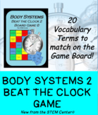 Body Systems Beat the Clock Part 2
