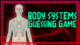 Body Systems Guessing Game