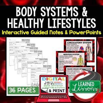 Body Systems, Healthy Lifestyles Guided Notes & PowerPoints, Google