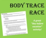 Body Trace Race- the perfect pre-break Anatomy game!