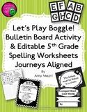 Boggle Bulletin Board & 5th Gr Spelling 30 Activities Editable Journeys Aligned