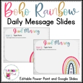 Boho Bright Rainbow Daily Message or Agenda Slides Editable