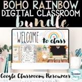 Boho Rainbow Classroom Digital Bundle   Google Classroom H