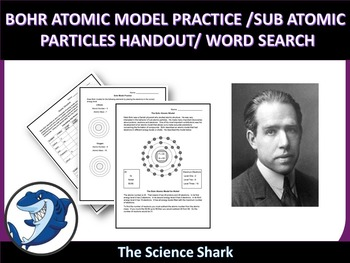Bohr Atomic Model Practice Sheet/ Sub-Atomic Particles Handout/ Word Search