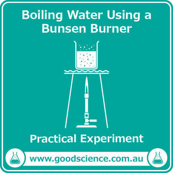 Boiling Water Using a Bunsen Burner [Practical]