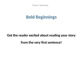 Bold Beginnings - Hooks - Leads - Writers' Workshop - PowerPoint
