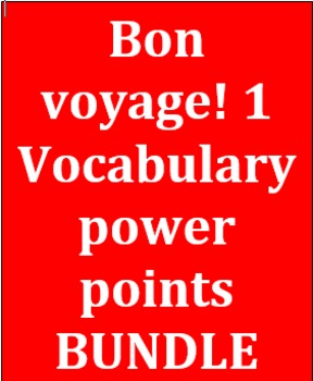 Bon Voyage 1 Vocabulary PowerPoint Bundle