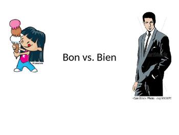 Bon vs. Bien