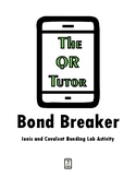 Bond Breaker! Ionic and Covalent Bonding Lab Activity