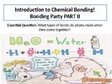 Chemistry Bond Type-Bonding Party Part II!