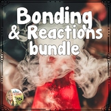 Chemical Bonding and Chemical Reactions Bundle