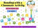 Bonding with Classmates- Chemical Bonding Activity