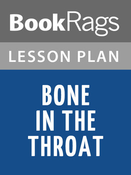 Bone in the Throat Lesson Plans