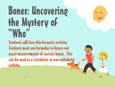"""Bones: Uncovering the Mystery of """"Who"""" (ratio activity)"""