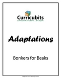 Bonkers for Beaks   Theme: Adaptations   Scripted Learning