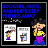 Boogers, Farts, and Burps Keep Friends Away