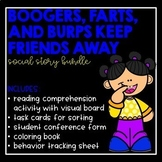 Boogers, Farts, and Burps Keep Friends Away- Social Story Bundle