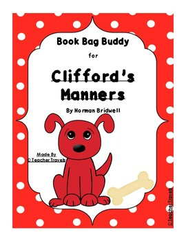 Book Bag Buddy to go along with Clifford's Manners by Norman Bridwell