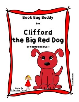 Book Bag Buddy to go along with Clifford the Big Red Dog b