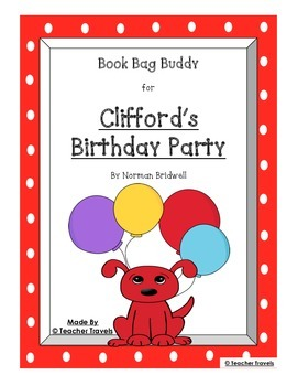 Book Bag Buddy to go along with Clifford's Birthday Party