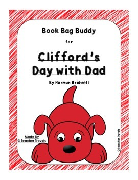 Book Bag Buddy to go along with Clifford's Day with Dad by Norman Bridwell
