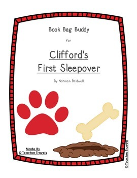 Book Bag Buddy to go along with Clifford's First Sleepover by Norman Bridwell