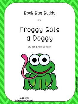 Book Bag Buddy to go along with Froggy Gets a Doggy by Jon
