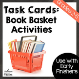 Task Cards for Early Finishers: Book Basket Activities