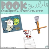 Book Builds - Literacy and STEM Doug-Dennis & the Flyaway Fib