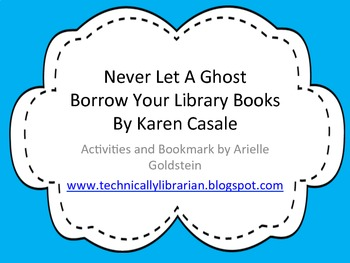 """Book Care Activities & Bookmark for """"Never Let A Ghost Borrow Your Library Book"""""""