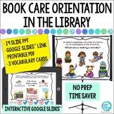 Book Care in the Library Orientation Lesson for Google Sli