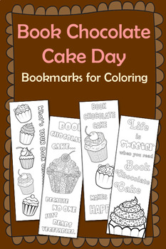 Book Chocolate Cake Day--Bookmarks to Color