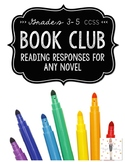 Book Club: Independent & Literature Circle Reading Responses for ANY NOVEL{CCSS}