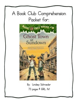 Book Club Comprehension Packet for Magic Tree House #10:  Ghost Town at Sundown