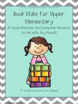 Book Clubs - A Comprehensive and Complete Resource to Use With Any Novel!