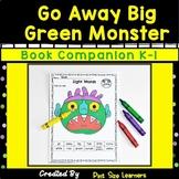 Book Companion Go Away Big Green Monster K and 1