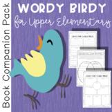 Book Companion Pack: Wordy Birdy
