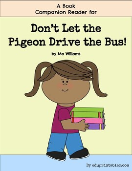 Book Companion Reader for the Book Don't Let the Pigeon Drive the Bus!