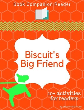 Book Companion Reader for the book Biscuit's Big Friend
