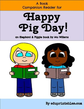 Book Companion Reader for the book Happy Pig Day!