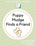 Book Companion Reader for the book Puppy Mudge Finds a Friend