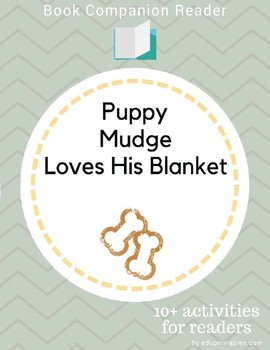 Book Companion Reader for the book Puppy Mudge Loves His Blanket