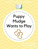 Book Companion Reader for the book Puppy Mudge Wants to Play