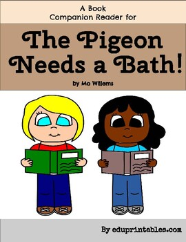 Book Companion Reader for the book The Pigeon Needs a Bath!