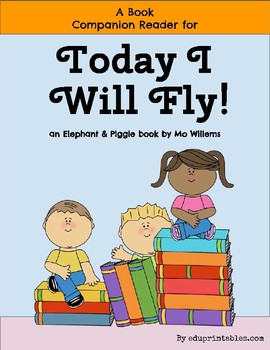 Book Companion Reader for the book Today I Will Fly!