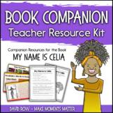 Book Companion Resource Kit - My Name is Celia - Me llamo