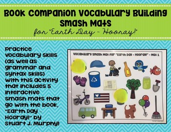 "Book Companion Vocabulary Building Smash Mats for ""Earth Day – Hooray!"""